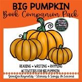 Big Pumpkin Halloween Book Companion Pack-Read! Rhyme! Write!