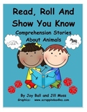 Read, Roll and Show You Know: Animal Comprehension Stories A-Z