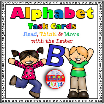 Alphabet Activities - Letter Sounds - Read, Think & Move Task Cards - B