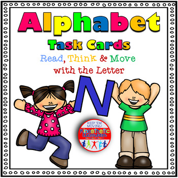 Alphabet Activities - Letter Sounds - Read, Think & Move Task Cards - N