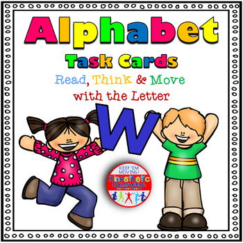 Alphabet Activities - Letter Sounds - Read, Think & Move Task Cards - W