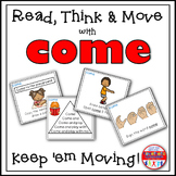 Sight Word Activities - Read Think and Move Task Cards for the Sight Word COME