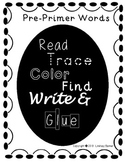 Read, Trace, Color, Find, Write, and Glue Pre-Primer Sight Words