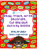 Read, Trace, Write, Decorate, Cut and Glue Worksheets Pre-Primer Dolch Words