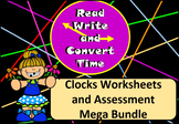 Read, Write, Convert Time Worksheets and Assessment Clock Bundle