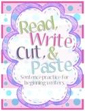 Read, Write, Cut, & Paste: Sentence Practice for Beginning Writers