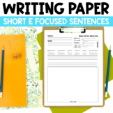 Kindergarten Writing: Short e Writing Paper, Writing Center