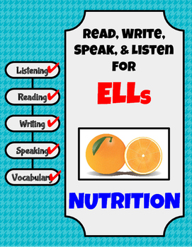 Read, Write, Speak, and Listen for ELLs: Nutrition