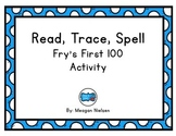 Read, Write, Spell: A Fry's First 100 Activity