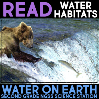 Read about Water Habitats - Water on Earth Second Grade Science Stations