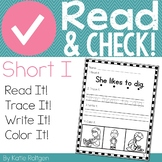 Read and Check! (Short I)
