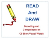 Read and Draw - Short Vowel decoding and comprehension