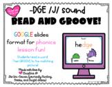 Read and Groove: -DGE /J/ Sound Phonics Practice Activity