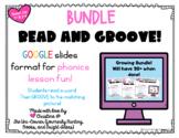 Read and Groove: Phonics Bundle   Google Slides   Distance
