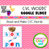 Read and Make CVC Words on Google Slides- Distance Learning
