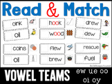Read and Match Vowel Teams oi oy oo ew ue