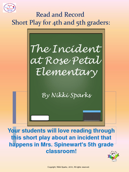 Read and Record Short Play for 4th & 5th,The Incident at Rose Petal Elementary