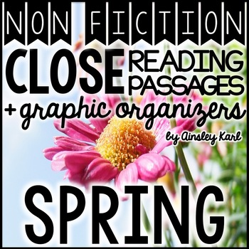 NonFiction Close Passages + Graphic Organizers - Fluency & Comprehension -SPRING