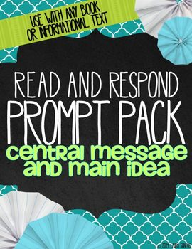Read and Respond Prompt Pack: Central Message and Main Idea