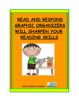 Read and Respond Graphic Organizers Will Sharpen Your Read