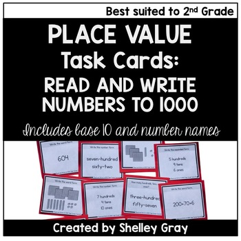 Read and Write Numbers to 1000 - Place Value Task Cards for Second Grade