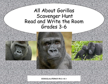 All About Gorillas-Read and Write the Room Scavenger Hunt-Grades 3-6