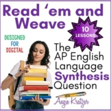 Read 'em and Weave: The AP English Language Synthesis Question (Synthesis Essay)