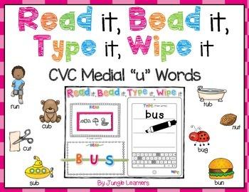 """CVC Word Practice Medial """"u"""" Words: Read, Bead, Type & Wipe"""