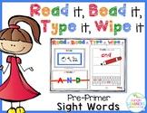 Sight Words Pre-Primer: Read it, Bead it, Type it, Wipe it