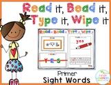 Sight Words Primer: Read it, Bead it, Type it, Wipe it