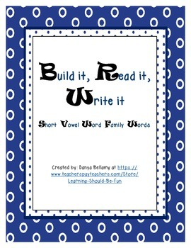 Read it, Build it, Write it - Short Vowel Word Family Words