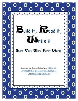 Read it, Build it, Write it - Short Vowel Word Family Words