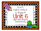 Read it, Build it, Write it! Sight Word Practice Journeys Unit 6