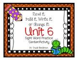 Read it, Build it, Write it! Sight Word Practice Journeys Unit 6