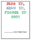 Read it, Draw it, Figure it out! Word Problem Packet