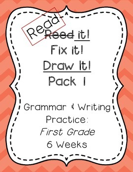 Read it! Fix it! Draw it! Pack 1, First Grade Grammar and