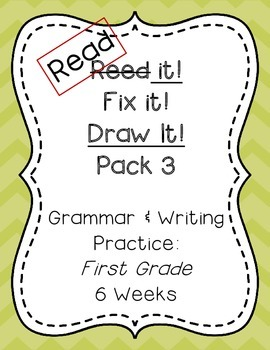 Read it! Fix it! Draw it! Pack 3, First Grade Grammar and