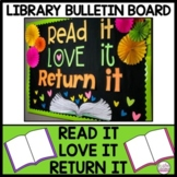 Library Bulletin Board ~ Read it Love it Return it