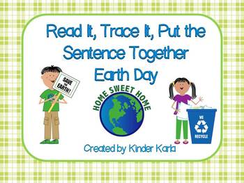 Read it, Trace It, Put the Sentence Together: Earth Day