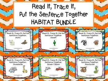 Read it, Trace It, Put the Sentence Together : Habitat Bundle