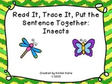 Read it, Trace It, Put the Sentence Together: Insect Theme