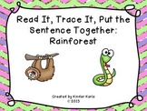 Read it, Trace It, Put the Sentence Together: Rainforest Theme