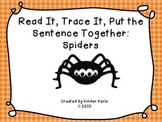Read it, Trace It, Put the Sentence Together: Spider Theme