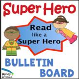 Read like a Super Hero:  Bulletin Board Posters