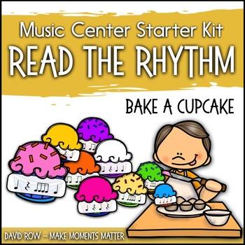 Read the Rhythm to Bake the Cupcakes - Rhythm Centers