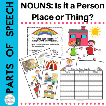 Parts of Speech: Noun Sort Is it a Person Place or Thing?