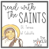 Read with the Saints: St. Teresa of Calcutta