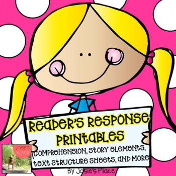 Reader's Response  and Text Structure Printables