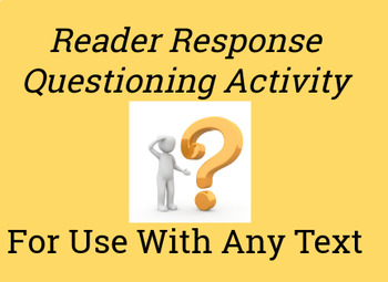 Reader Response Questioning Activity - For Use With Any Text