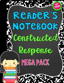 Reader's Notebook Constructed Response Mega Pack